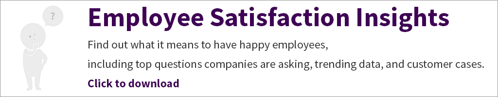 Free download: Find out what it means to have happy employees, including top questions companies are asking, trending data, and customer cases.